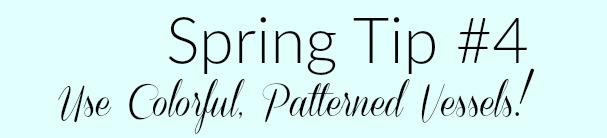 spring updating tips colorful, patterned vases