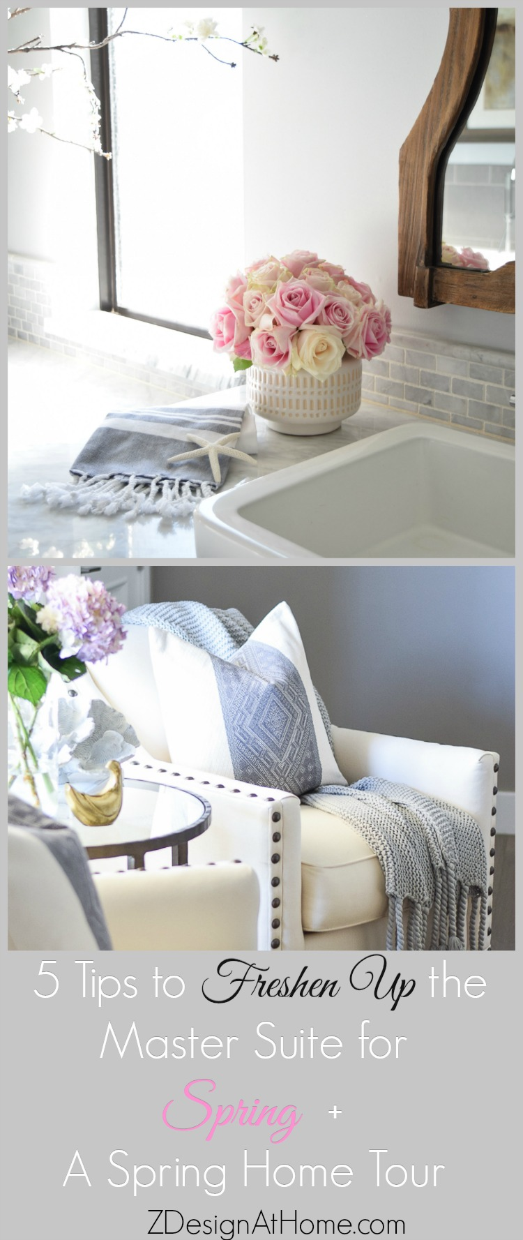 ZDesign At Home Master Suite Spring Home Tour plus 5 tips