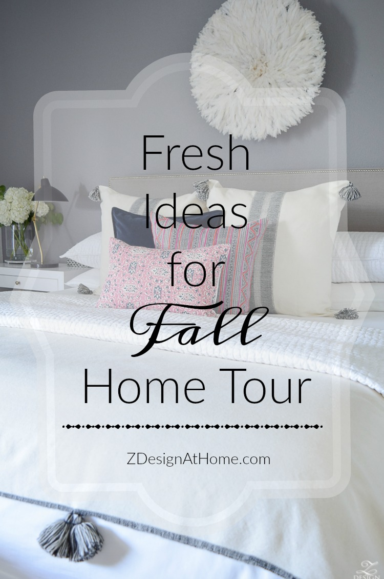Fresh Ideas for Fall Home Tour ZDesign At Home