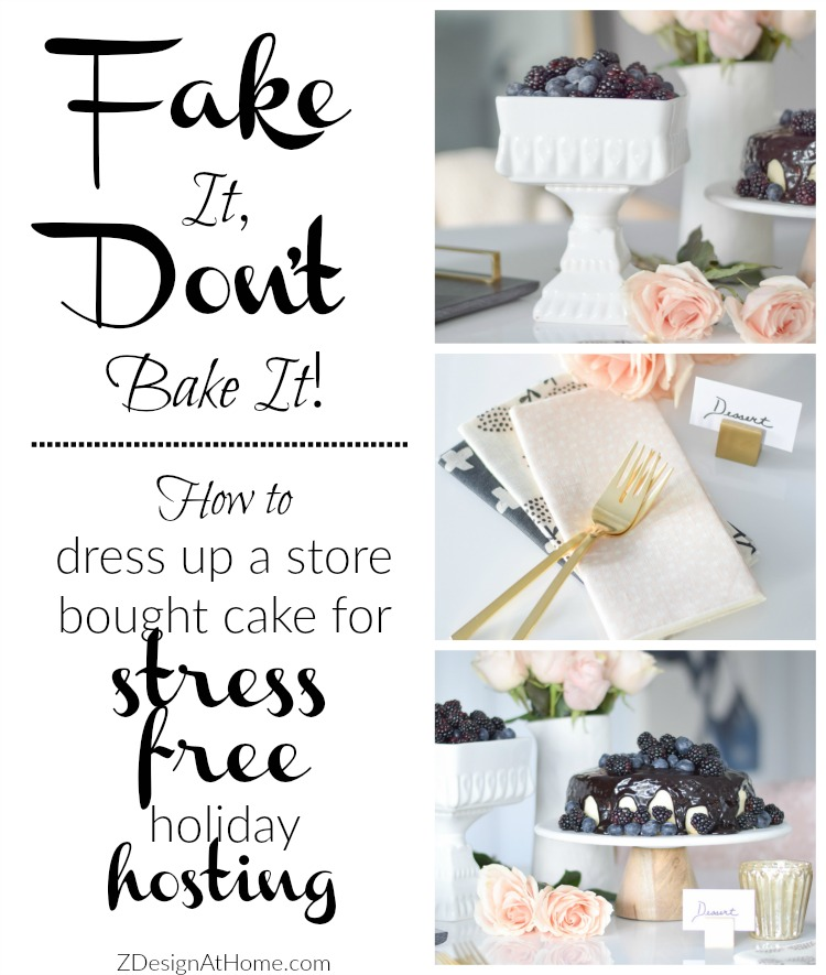 Fake It, Don't Bake It - How to dress up a store bought cake for stress free holiday entertaining